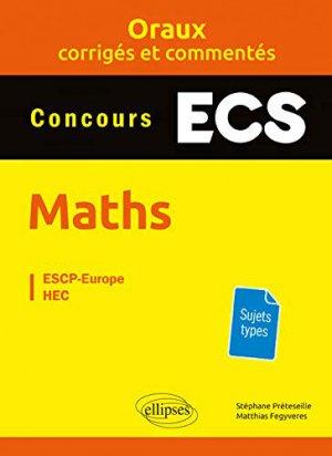 Maths concours ECS oraux corrigés et commentés-ellipses-9782340028814
