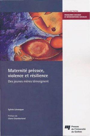 Maternité précoce, violence et résilience - presses de l'universite du quebec - 9782760542204