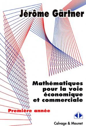 Mathématiques pour la voie économique et commerciale - calvage et mounet - 9782916352442