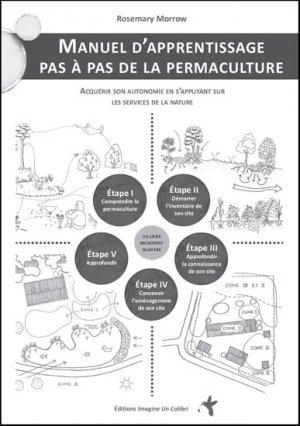 Manuel d'apprentissage pas à pas de la permaculture-imagine un colibri-9782953734478