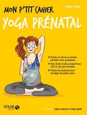 Mon p'tit cahier yoga prénatal-solar-9782263158476