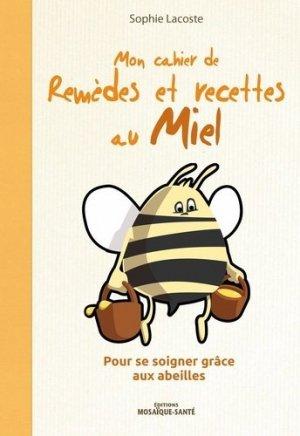 Mon cahier des remèdes et recettes au miel-mosaique sante-9782849391600