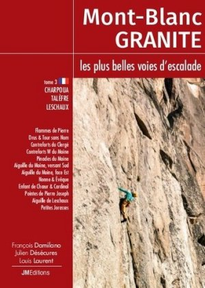 Mont-Blanc Granite, les plus belles voies d'escalade-jmeditions-9782918824312