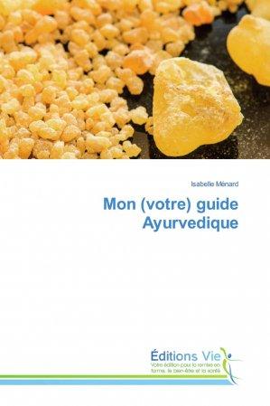 mon (votre) guide ayurvedique-éditions vie-9786139588473