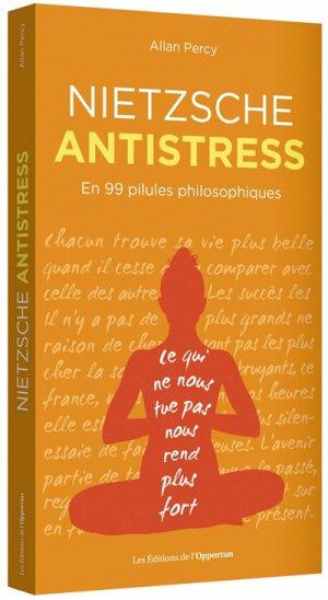 Nietzsche antistress - de l'opportun - 9782360756834