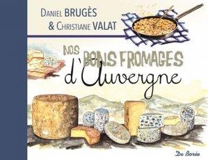 Nos bons fromages d'Auvergne - de boree - 9782812923562