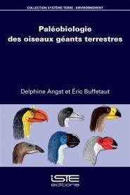 Paléobiologie des oiseaux géants terrestres - iste - 9781784053970