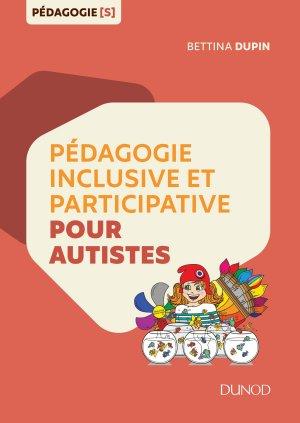 Pédagogie inclusive et participative pour autistes-dunod-9782100789498