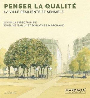 Penser la qualité : la ville résiliente et sensible-mardaga-9782804706609