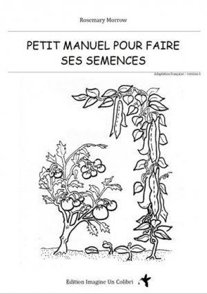 Petit manuel pour faire ses semences-imagine un colibri-9782953734430