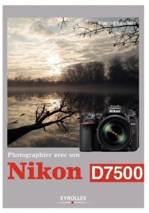 Photographier avec son nikon d7500-eyrolles-9782212675863