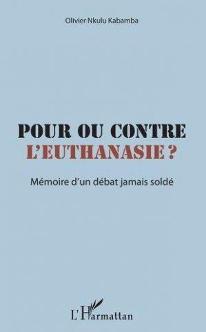 Pour ou contre l'euthanasie ?-l'harmattan-9782343176161