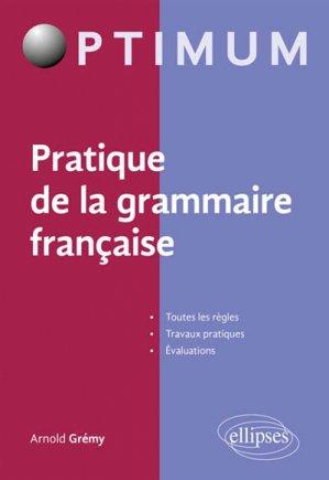 Pratique de la grammaire française-ellipses-9782340025486