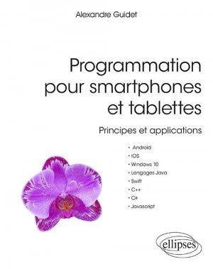 Programmation pour smartphones et tablettes - Principes et applications - Pour Android, IOS, Windows 10, Langages Java, Swift, C++, C#, Javascript-ellipses-9782340029996