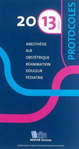 Protocoles 2013 d'anesthésie réanimation-mapar-9782905356413