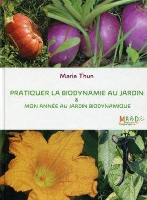 Pratiquer la biodynamie au jardin et mon année au jardin biodynamique - mouvement de culture bio-dynamique - 9782913927599