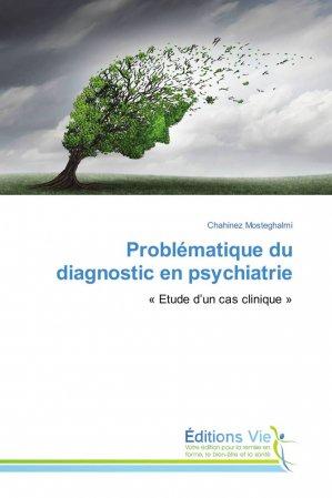 Problématique du diagnostic en psychiatrie - éditions vie - 9786202495004