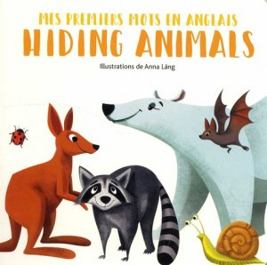 PREMIERS MOTS ANGLAIS HIDING ANIMALS -white star-9788832911336