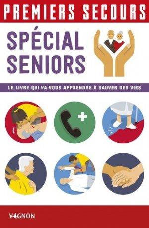 Premiers secours / spécial séniors : le livre qui va vous apprendre à sauver des vies-vagnon-9791027101832