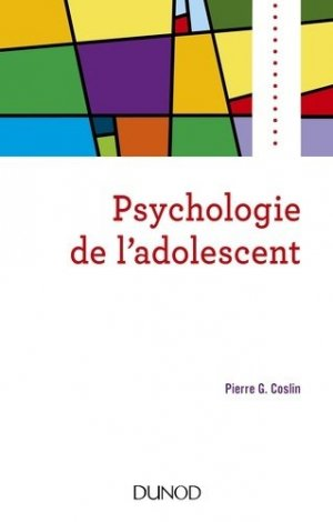 Psychologie de l'adolescent-dunod-9782100785414