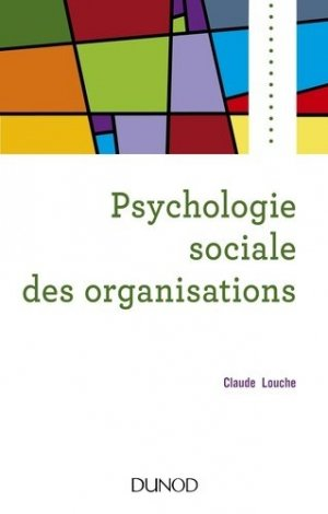 Psychologie sociale des organisations - dunod - 9782100788484