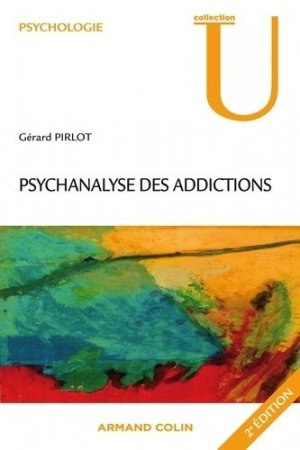 Psychanalyse des addictions-armand colin-9782200286095