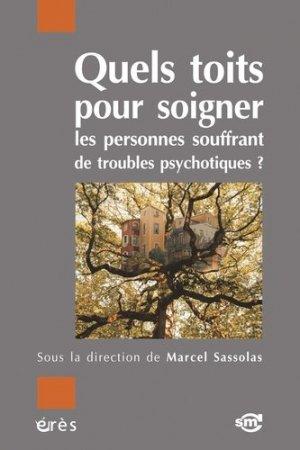 Quels toits pour soigner les personnes souffrant de troubles psychotiques?-eres-9782749216218