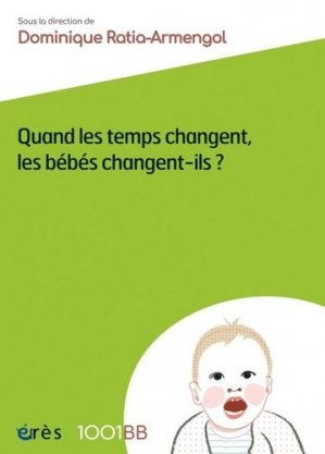 Quand les temps changent, les bébés changent-ils ?-eres-9782749257198