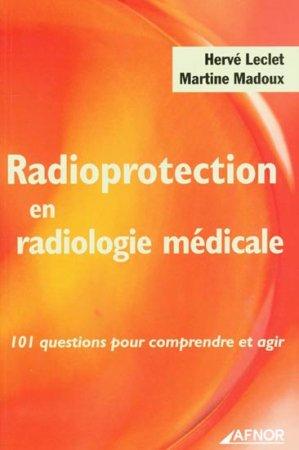 Radioprotection en radiologie médicale - afnor - 9782124651030