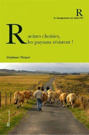 Racines choisies, les paysans résistent !-ateliers henry dougier-9791031200804