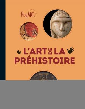 RegArt - L'Art de la Préhistoire-citadelles et mazenod-9782850887734