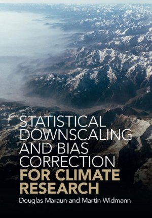 Statistical Downscaling and Bias Correction for Climate Research-Cambridge University Press-9781107066052