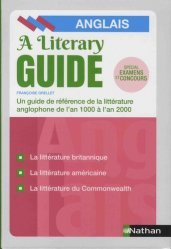 The Literary Guide - A Guide to the literature of the United Kingdom, the United States and the Commonwealth 1000-2000 - nathan - 9782091651682