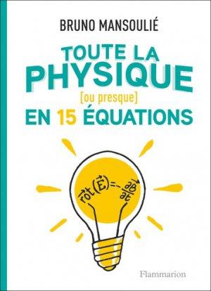 Toute la physique en 15 équations - (ou presque) - Flammarion - 9782081486782