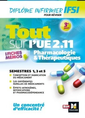 Tout sur Pharmacologie et Thérapeutiques UE 2.11 - Infirmier en IFSI - DEI - Révision - 3e édition - foucher - 9782216149124