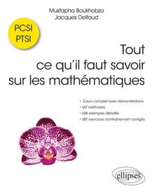 Tout ce qu'il faut savoir sur les mathématiques en PCSI et PTSI-ellipses-9782340027008