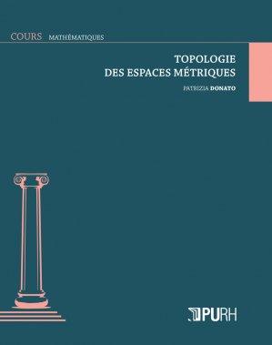 Topologie des espaces métriques - presses universitaires de rouen et du havre - 9791024012216