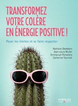 Transformez votre colère en énergie positive !-eyrolles-9782212562040