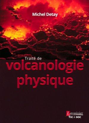 Traité de volcanologie physique-lavoisier / tec et doc-9782743022587