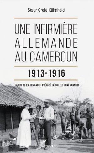 Une infirmière allemande au Cameroun 1913-1916-l'harmattan-9782343153933