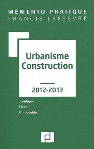 Urbanisme construction  édition 2012-2013-francis lefebvre-9782851159045