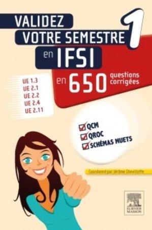 Validez votre semestre 1 en IFSI en 650 questions corrigées - elsevier / masson - 9782294740855