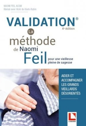 Validation - La méthode de Naomi Feil - lamarre - 9782757310113