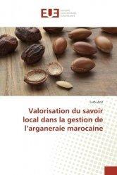 Valorisation du savoir local dans la gestion de l'arganeraie marocaine - universitaires europeennes - 9783841745682