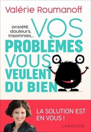 Vos problèmes vous veulent du bien - larousse - 9782035961631