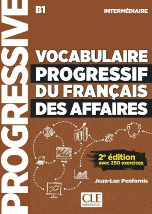 VOCABULAIRE PROGRESSIF FRANCAIS AFFAIRES B1 -cle international-9782090382228