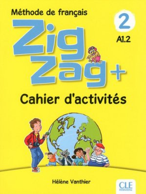 ZIGZAG+ A1.2 CAHIER ACTIVITES -cle international-9782090384208