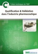 Cahier technique Qualification & Validation dans l'industrie pharmaceutique