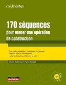 170 s�quences pour mener une op�ration de construction