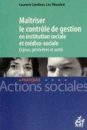 Ma�triser le contr�le de gestion en institution sociale et m�dico-sociale